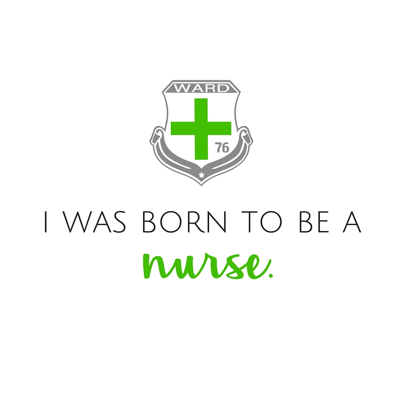 i was born to be a nurse